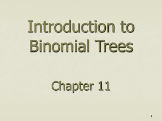 Introduction to Binomial Trees  Chapter 11