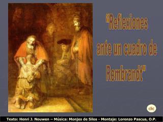 Texto: Henri J. Nouwen   M sica: Monjes de Silos - Montaje: Lorenzo Pascua, O.P.