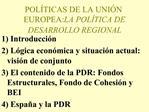 POL TICAS DE LA UNI N EUROPEA:LA POL TICA DE DESARROLLO REGIONAL