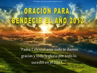 ORACI N PARA  BENDECIR EL A O 2012