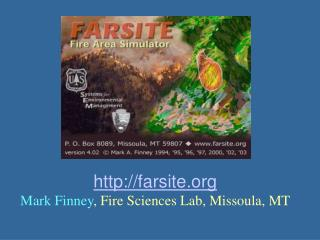 Farsite Mark Finney, Fire Sciences Lab, Missoula, MT