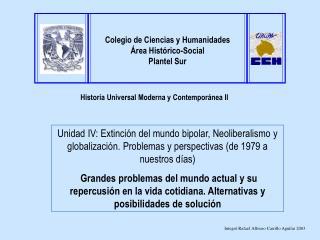 Unidad IV: Extinci n del mundo bipolar, Neoliberalismo y globalizaci n. Problemas y perspectivas de 1979 a nuestros d as
