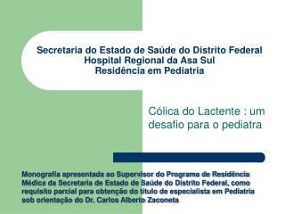 Secretaria do Estado de Sa de do Distrito Federal Hospital Regional da Asa Sul Resid ncia em Pediatria