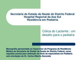 Secretaria do Estado de Sa de do Distrito Federal Hospital Regional da Asa Sul Resid ncia em Pediatria
