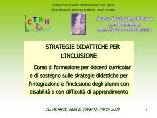 STRATEGIE DIDATTICHE PER L INCLUSIONE  Corso di formazione per docenti curricolari e di sostegno sulle strategie didatti