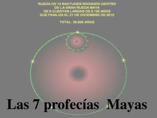 Las 7 profec as  Mayas