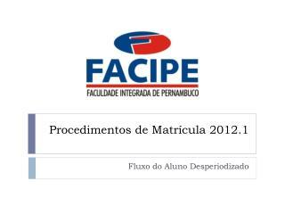 Procedimentos de Matr cula 2012.1