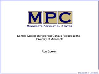 Sample Design on Historical Census Projects at the  University of Minnesota