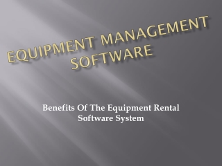 Equipment Rental Software System is Beneficial for Your New
