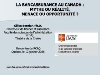 LA BANCASSURANCE AU CANADA :  MYTHE OU R ALIT ,  MENACE OU OPPORTUNIT