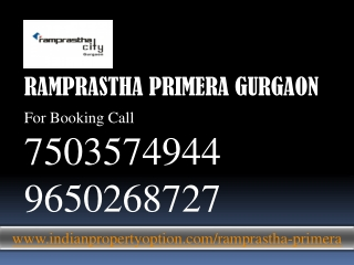 Ramprastha Primera Gurgaon Call 9650268727