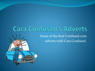 Cara Confused Adverts