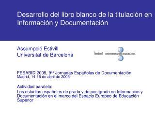 Desarrollo del libro blanco de la titulaci n en   Informaci n y Documentaci n