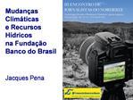 Mudan as Clim ticas  e Recursos H dricos na Funda  o Banco do Brasil