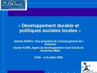 D veloppement durable et politiques sociales locales    J r me GUEDJ, Vice-pr sident du Conseil g n ral de l Essonne O
