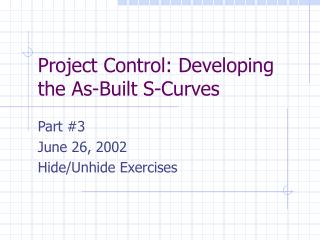 Project Control: Developing the As-Built S-Curves