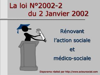 La loi N 2002-2          du 2 Janvier 2002