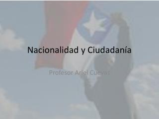 Nacionalidad y Ciudadan a