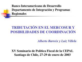 Banco Interamericano de Desarrollo Departamento de Integraci n y Programas Regionales