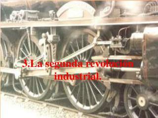 3.La segunda revoluci n industrial.