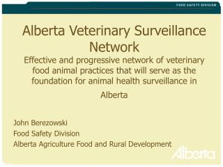 Alberta Veterinary Surveillance Network Effective and progressive network of veterinary food animal practices that will