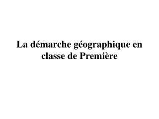 La d marche g ographique en classe de Premi re