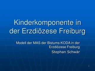 Kinderkomponente in der Erzdi zese Freiburg
