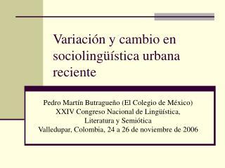 Variaci n y cambio en socioling  stica urbana reciente