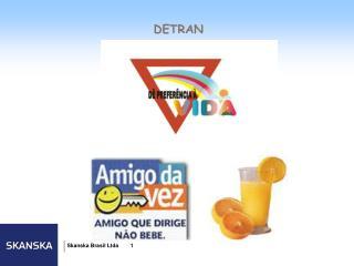 Skanska Brasil Ltda        1