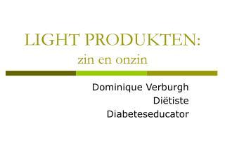 LIGHT PRODUKTEN: zin en onzin