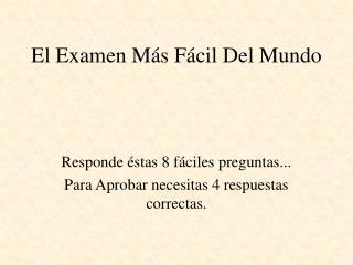 El Examen M s F cil Del Mundo