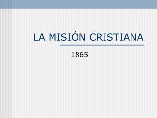 LA MISI N CRISTIANA