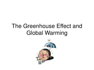 The Greenhouse Effect and Global Warming