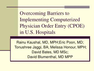 Overcoming Barriers to Implementing Computerized Physician Order Entry CPOE in U.S. Hospitals
