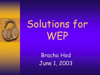 Solutions for WEP