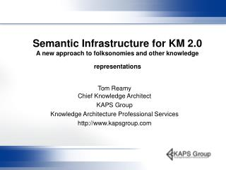 Semantic Infrastructure for KM 2.0  A new approach to folksonomies and other knowledge representations