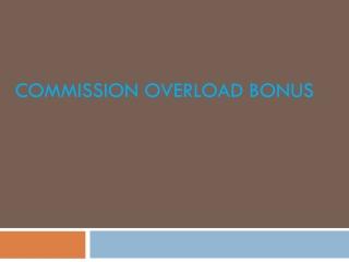Commission Overload Bonus