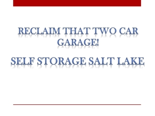 Reclaim that Two Car Garage! Self Storage Salt Lake