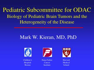 Pediatric Subcommittee for ODAC Biology of Pediatric Brain Tumors and the Heterogeneity of the Disease