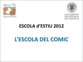 ESCOLA d ESTIU 2012