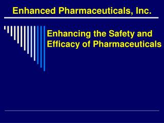 Enhancing the Safety and Efficacy of Pharmaceuticals
