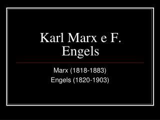 Karl Marx e F. Engels