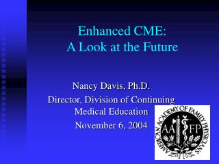 Enhanced CME:  A Look at the Future