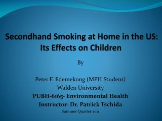 Secondhand Smoking at Home in the US: Its Effects on Children