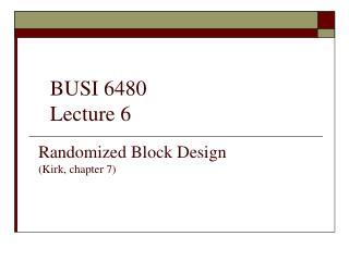 Randomized Block Design Kirk, chapter 7