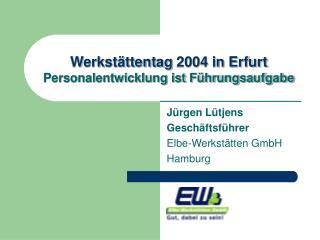 Werkst ttentag 2004 in Erfurt Personalentwicklung ist F hrungsaufgabe