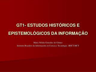 GT1- ESTUDOS HIST RICOS E EPISTEMOL GICOS DA INFORMA  O
