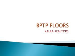 BPTP FLOORS @ 9990114352 RESIDENTIAL PROJECT