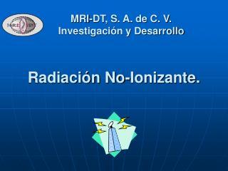 Radiaci n No-Ionizante.