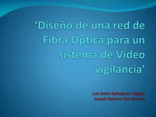 Dise o de una red de Fibra  ptica para un sistema de Video  vigilancia